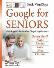 Google for Seniors: Get Acquainted with Free Google Applications: Google Earth