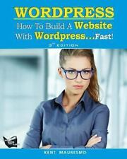 How to Build a Website with WordPress... Fast!: How to Build a Website with...
