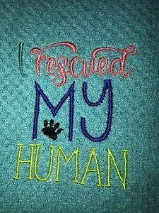 Embroidered Teal Kitchen Hand Towel     I rescued MY Human BS1625