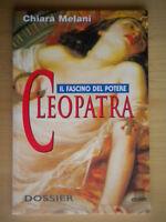 Cleopatra. Il fascino del potereMelani ChiaraGiuntistoria dossier egitto roma
