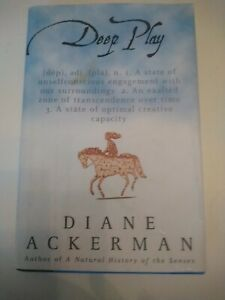 Deep Play by Diane Ackerman (Hardback, 1999) Very Good Condition