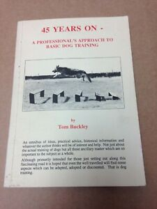 45 Years on - A Professional's Approach to Basic Dog Training Tom Buckley (A16)