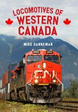 Locomotives of Western Canada by Mike Danneman 9781445683720 | Brand New