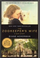 The Zookeeper's Wife : A War Story by Diane Ackerman...