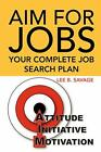 Aim for Jobs by Savage, Lee B. Book The Cheap Fast Free Post New Book