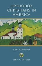 Religion in American Life: Orthodox Christians in America : A Short History...
