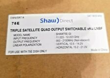 Shaw Direct Triple Satellite Quad Output Switchable xKu LNB for 75E Dish New