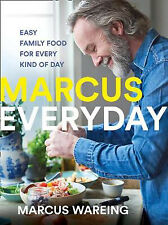 Marcus Everyday: Easy Family Food for Every Kind of Day | Marcus Wareing