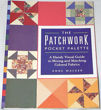 Patchwork Pocket Palette:Visual Guide to Colored Fabrics - Anne Walker 1995 pb