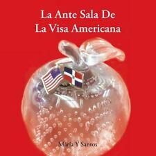 Ante Sala de la Visa Americana by Mar�a Y. Santos (2013, Paperback)