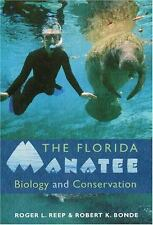 The Florida Manatee : Biology and Conservation by Roger L. Reep and Robert K....