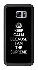 Keep Calm I Am The Suspreme For Samsung Galaxy S7 Edge G935 Case Cover by Atomic