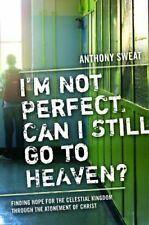 New listing  I'M NOT PERFECT, CAN I STILL GO TO HEAVEN By Anthony Sweat **Mint Condition**