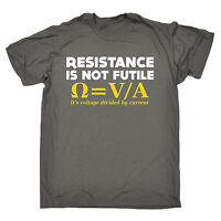 Resistance Is Not Futile T-SHIRT Nerd Electrician Science Funny birthday gift