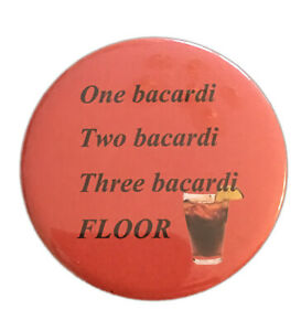 """One Barcardi, two bacardi, thre bacardi, floor"" funny  58mm fridge magnet"