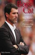 Boss Cat: Roy Keane's Epic First Season as a Premiership Manager, Barnes, Nicky,