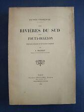 LES RIVIÈRES DU SUD ET LE FOUTA-DIALLON : J. MACHAT - 1906