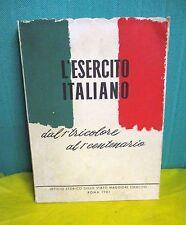 Stato Maggiore -  L'ESERCITO ITALIANO dal 1° tricolore al 1° centenario. Album