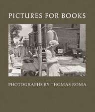 Pictures for Books - Photographs by Thomas Roma
