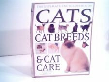 The Ultimate Encyclopedia of Cats Cat Breeds & Cat Care by Alan Edwards