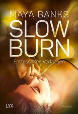 Slow Burn - Entfesseltes Verlangen von Maya Banks (2017, Taschenbuch)