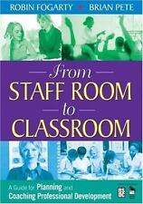 NEW From Staff Room to Classroom: A Guide for Planning and Coaching Professional