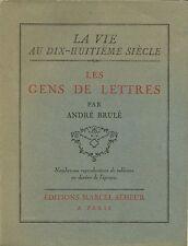LES GENS DE LETTRES - A. BRULE - 1928 - Exemplaire numéroté