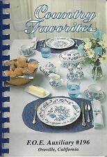OROVILLE CA 1993 EAGLES AUXILIARY * COUNTRY FAVORITES RARE COOK BOOK * LOCAL ADS