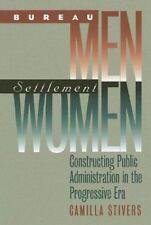 Bureau Men, Settlement Women: Constructing Public Administration in-ExLibrary