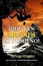 Que Tan Grande Es Tu Sueno? by Octavio Romero (2015, Paperback)