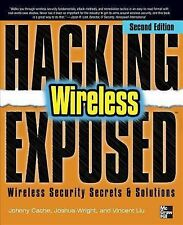 Hacking Exposed: Hacking Exposed - Wireless : Wireless Security Secrets and...
