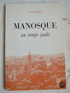 MANOSQUE AU TEMPS JADIS DE LUCIEN BRUNO ED RICO 1975 BE
