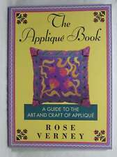 The Applique Book: A Guide to the Art and Craft of Applique, Verney, Rose, Excel