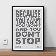 Beastie Boys - quote - poster - Because you can't you won't and you don't stop