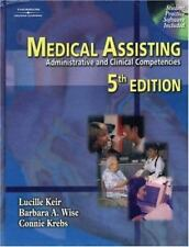 Medical Assisting : Administrative and Clinical Competencies by Keir, Lucille