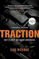 Traction : Get a Grip on Your Business, Paperback by Wickman, Gino, Brand New...