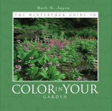 The Winterthur Guide To Color In Your Garden : Plant Combinations and Practical