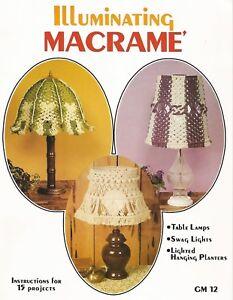 Illuminating Macrame Table Lamp Shades Swags Planters + Vintage Patterns NEW