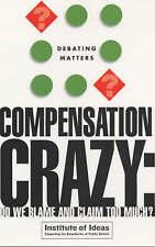 Institute of Ideas .. Compensation Crazy: Do We Blame and Claim Too Much?