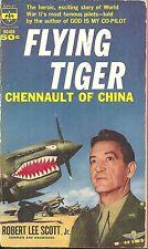 FLYING TIGER - CHENNAULT OF CHINA Robert Scott - WORLD WAR II FLYING TIGERS