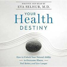 USED (VG) Your Health Destiny: How to Unlock Your Natural Ability to Overcome Il