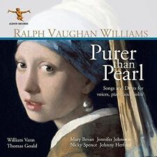 RALPH VAUGHAN WILLIAMS: PURER THAN PEARL - SONGS AND DUETS FOR VOICES, PIANO AND
