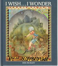 I WISH ... I WONDER - DEE HUXLEY ILLUSTRATED CHILDREN'S BOOK ON GROWING UP