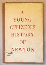 1954 Illustrated YOUNG PEOPLE'S HISTORY OF NEWTON MASSACHUSETTS Newton High
