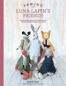 Sewing Luna Lapin's Friends Over 20 sewing patterns for heirloom dolls & Clothes