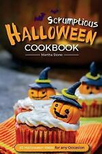 Scrumptious Halloween Cookbook - 30 Halloween Ideas for Any Occasion :...