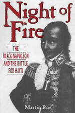 Night Of Fire: The Black Napoleon And The Battle For Haiti,Ros, Martin,Very Good