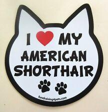 I Love My American Shorthair Cat Refrigerator Car Locker Fun Magnet Made Usa
