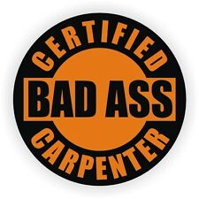 Bad Ass Carpenter Hard Hat Decal  Round Helmet Sticker Label Safety Framer Nail