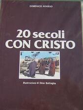 Agasso, DINO BATTAGLIA: 20 secoli con Cristo 1982 ed. Paoline nuovo